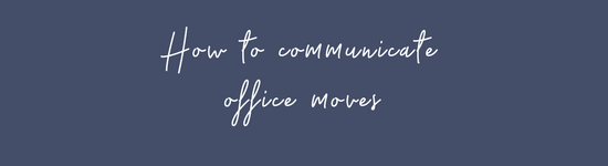 How to communicate office moves