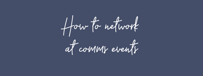 How to network at comms events