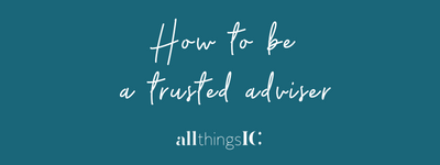 How to be a trusted adviser