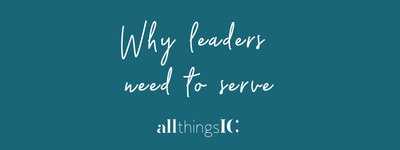Why leaders need to serve