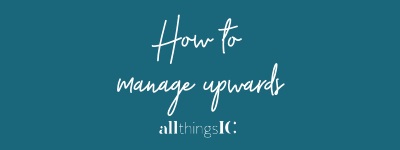 How to successfully manage upwards