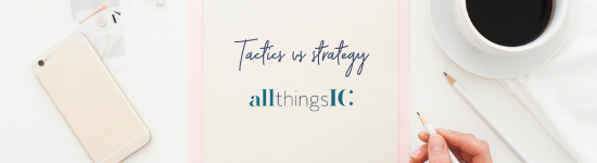 What's the difference between tactics and strategy?