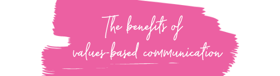 The benefits of values-based communication