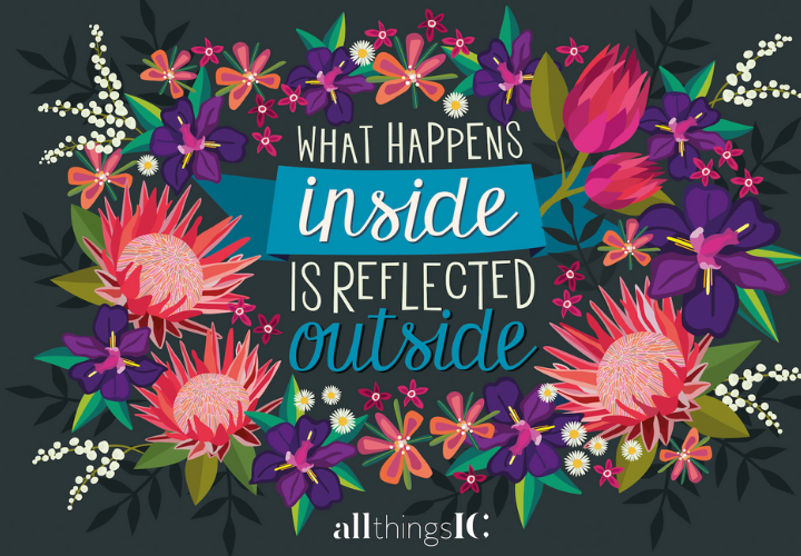 What happens inside is reflected outside