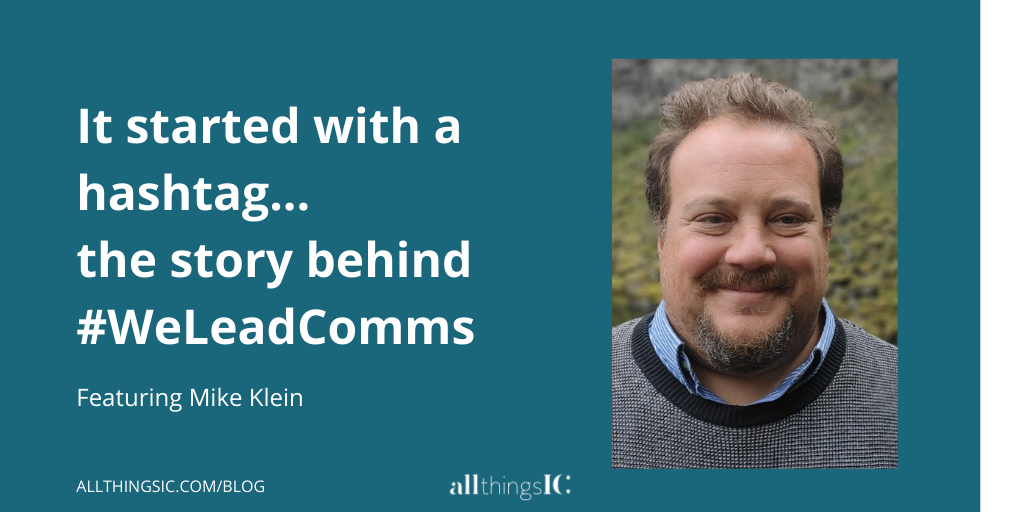Image depicting Mike Klein and the wording it started with a hashtag. The story behind #WeLeadComms