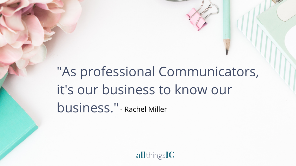 As professional Communicators, it's our business to know our business.